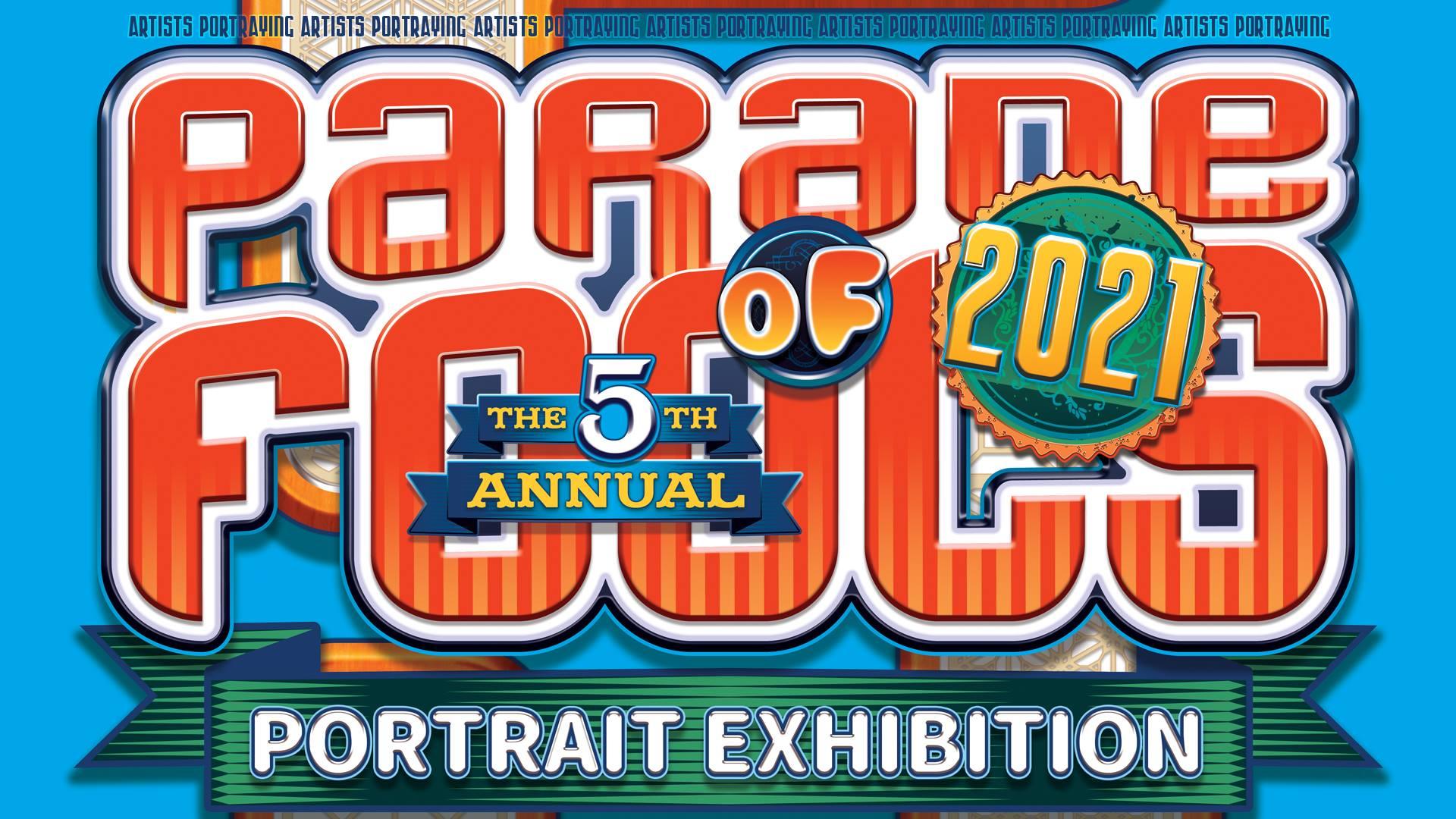 Parade Of Fools 2021 PORTRAIT EXHIBITION